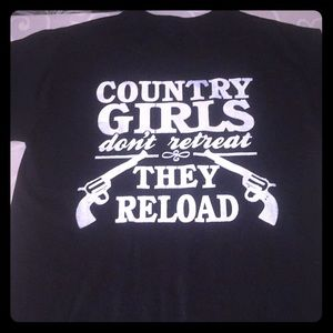 Country Girls don't retreat they reload t shirt S